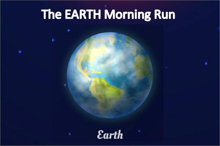 The EARTH Morning Run