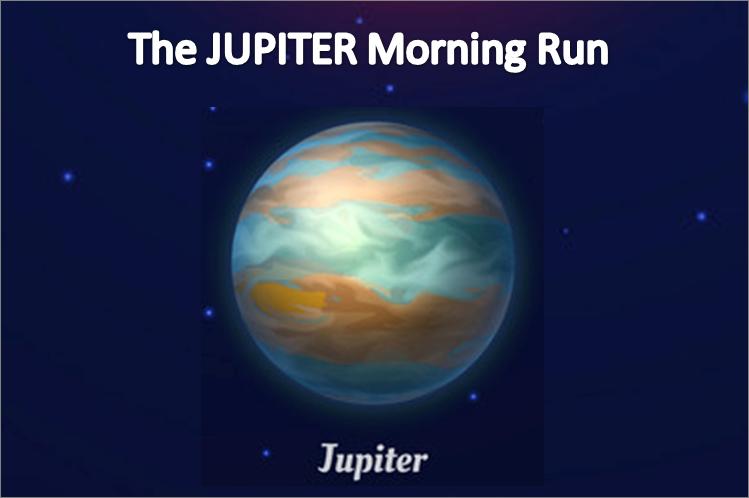 The JUPITER Morning Run