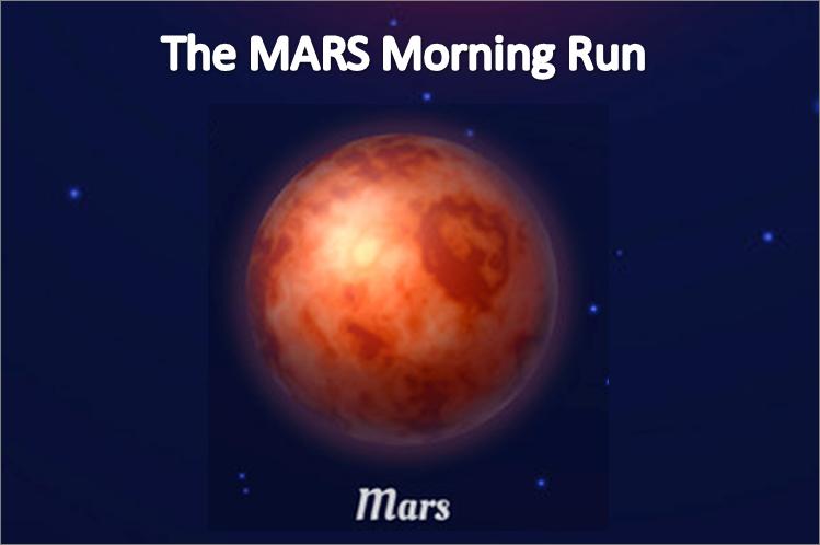 The MARS Morning Run