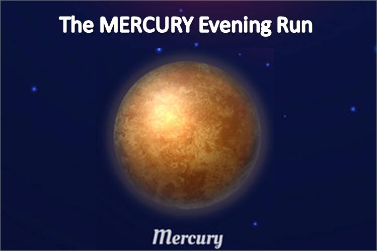 The MERCURY Evening Run
