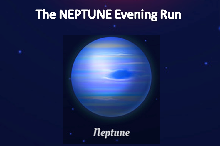 The NEPTUNE Evening Run