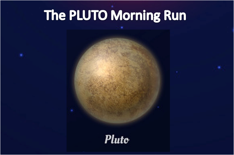 The PLUTO Morning Run