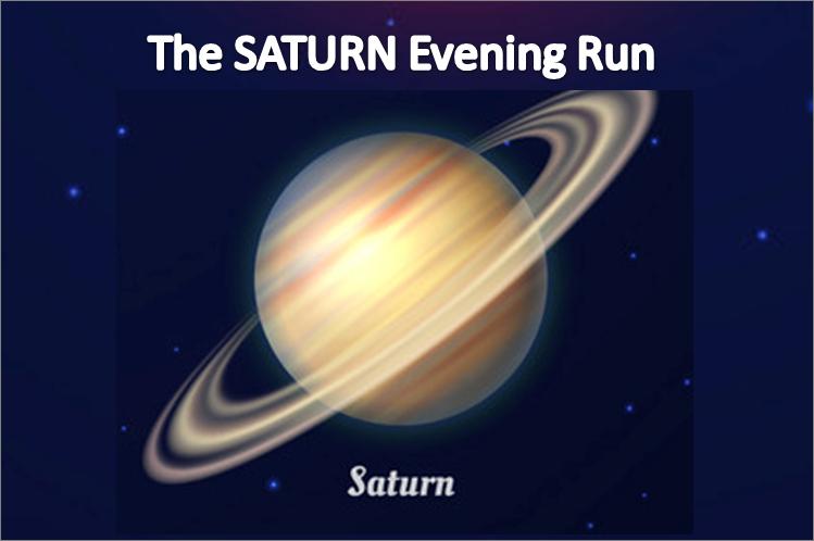 The SATURN Evening Run