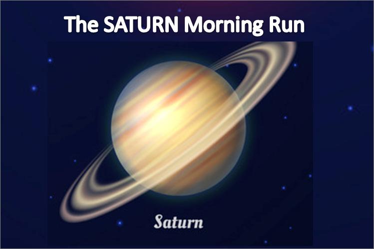 The SATURN Morning Run