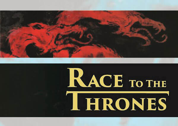 Race to the Thrones - Part 2